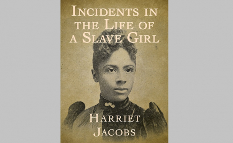 How 15-year-old Harriet Jacobs resisted the sexual advances of her slaveowner for years and then escaped